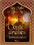 Les Mille et Une Nuits, Contes arabes- Introduction