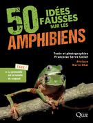 50 idées fausses sur les amphibiens