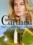 Non c'è tempo per amare (La collezione eterna di Barbara Cartland 13)