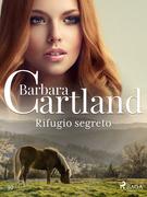 Rifugio segreto (La collezione eterna di Barbara Cartland 10)