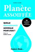Planète assoiffée: Quelle gouvernance mondiale pour l'eau?