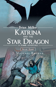 Brian Miller:  Katrina and the Star Dragon (A Zombie Adventure)