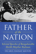 Father of the Nation: Selected Speeches of Bangabandhu Sheikh Mujibur Rahman