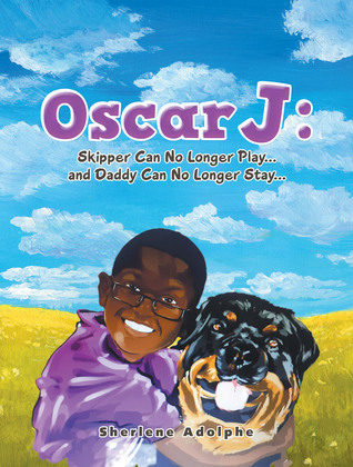 Oscar J: Skipper Can No Longer Play... and Daddy Can No Longer Stay...