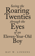 Seeing the Roaring Twenties Through the Eyes of an Eleven-Year-Old Boy