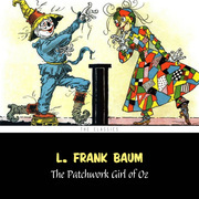 The Patchwork Girl of Oz [The Wizard of Oz series #7]