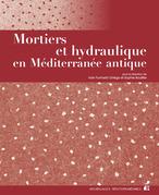 Mortiers et hydraulique en Méditerranée antique