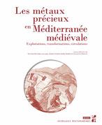 Les métaux précieux en Méditerranée médiévale