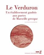 Le Verduron, un établissement gaulois aux portes de Marseille grecque
