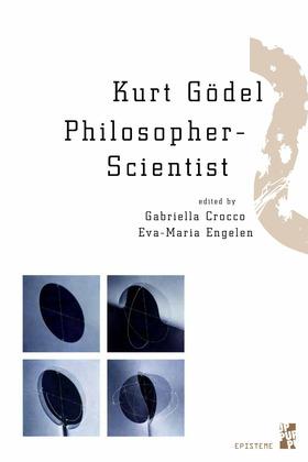 Kurt Gödel Philosopher-Scientist