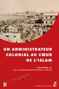 Un administrateur colonial au cœur de l'islam