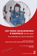 Les Turcs seldjoukides d'Anatolie. XIe-XIVesiècle. Vol. 1 Les sources persanes Ibn Bîbî