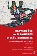 Traversées des mémoires en Méditerranée