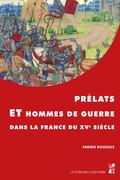 Prélats et hommes de guerre dans la France du XVesiècle