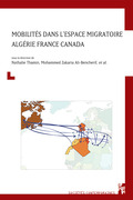 Mobilités dans l'espace migratoire Algérie France Canada