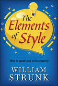The Elements of Style : Writing Strategies with Grammar