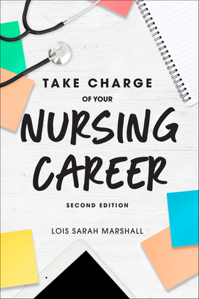 Take Charge of Your Nursing Career, Second Edition