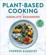 Plant-Based Cooking for Absolute Beginners