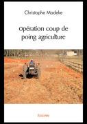 Opération coup de poing agriculture