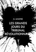 Les grands jours du tribunal révolutionnaire