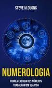 Numerologia Como a Energia dos Números Trabalham em sua Vida