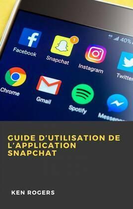 Guide D'utilisation de L'application Snapchat