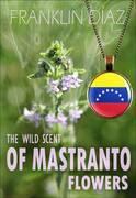 The Wild Scent of Mastranto Flowers