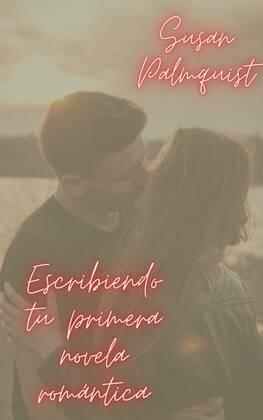 Escribiendo tu primera novela romántica