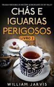 Chás e Iguarias Perigosos