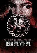 Repay Evil with Evil