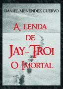 A Lenda de Jay Troi