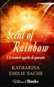 Scent of Rainbow