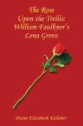 The Rose Upon the Trellis: William Faulkner's Lena Grove