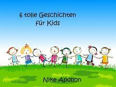 6 tolle Geschichten für Kids