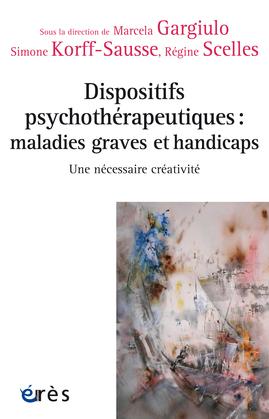 Dispositifs psychothérapeutiques : maladies graves et handicaps