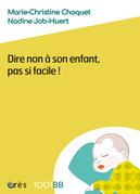 Dire non à son enfant, pas si facile ! - 1001BB n°173