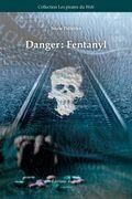 Danger: Fantanyl