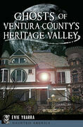 Ghosts of Ventura County's Heritage Valley