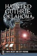 Haunted Guthrie, Oklahoma