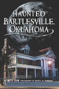 Haunted Bartlesville, Oklahoma