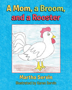 A Mom, a Broom, and a Rooster