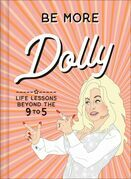 Be More Dolly