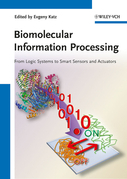 Biomolecular Information Processing: From Logic Systems to Smart Sensors and Actuators