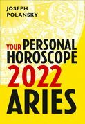 Aries 2022: Your Personal Horoscope