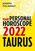 Taurus 2022: Your Personal Horoscope