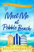 Meet Me at Pebble Beach: Part Two – In Too Deep
