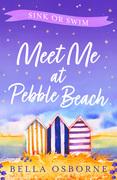 Meet Me at Pebble Beach: Part Three – Sink or Swim