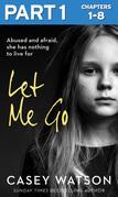 Let Me Go: Part 1 of 3