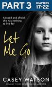 Let Me Go: Part 3 of 3