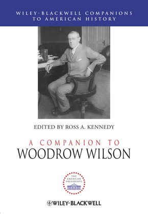 A Companion to Woodrow Wilson